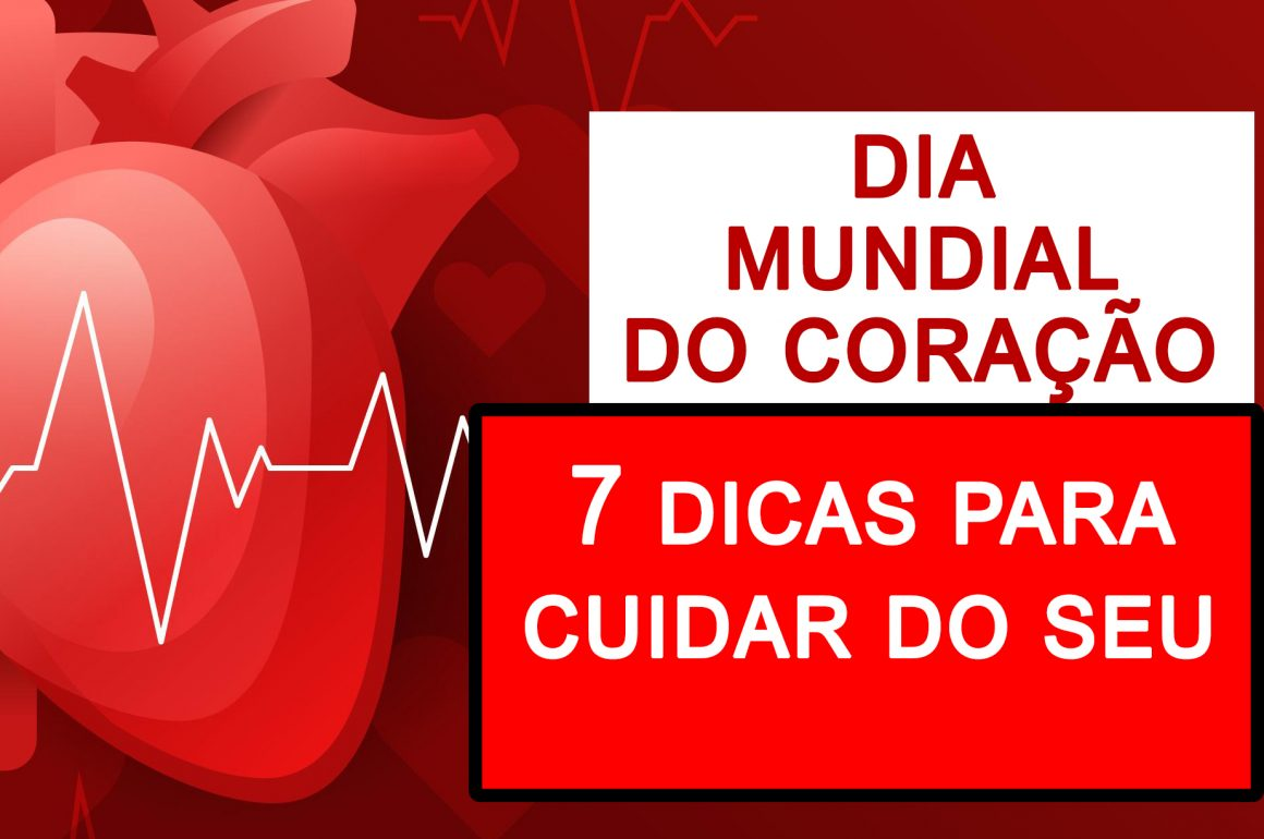 Dia mundial do coração 29/09 – 7 dicas para cuidar bem do seu